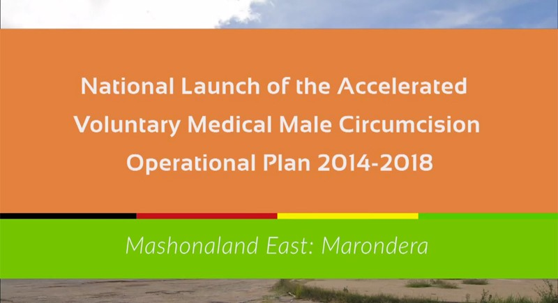 National Launch of the Accelerated Voluntary Medical Male Circumcision Operational Plan, 2014-2018