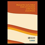 Manual for Early Infant Male Circumcision under Local Anaesthesia (updated)