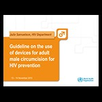 Guideline on the use of devices for adult male circumcision (Presentation)