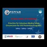 Priorities for Voluntary Medical Male Circumcision for HIV Prevention Programs: Safety — Safety — Safety: Presentation Slides