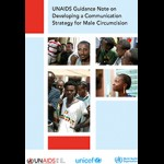 UNAIDS Guidance Note on Developing a Communication Strategy for Male Circumcision
