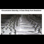 Circumcision Saturdays: A Case Study from Swaziland