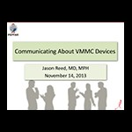 Communicating about VMMC Devices