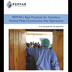 PEPFAR's Best Practices for Voluntary Medical Male Circumcision Site Operations: A Service Guide for Site Operations